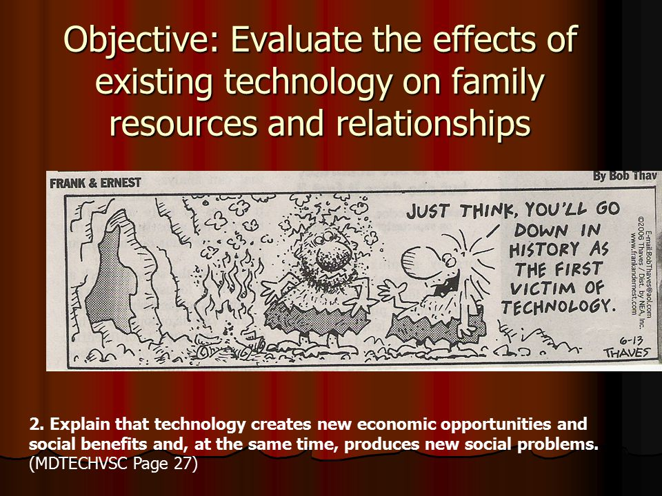 Objective: Evaluate the effects of existing technology on family resources and relationships
