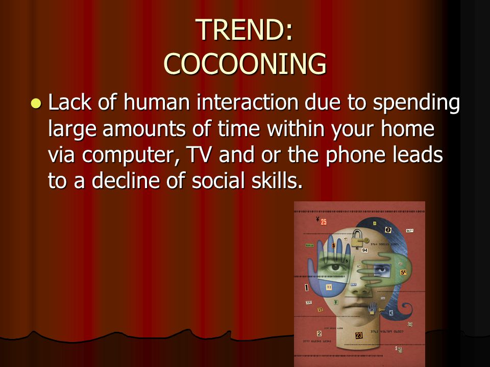 TREND: COCOONING