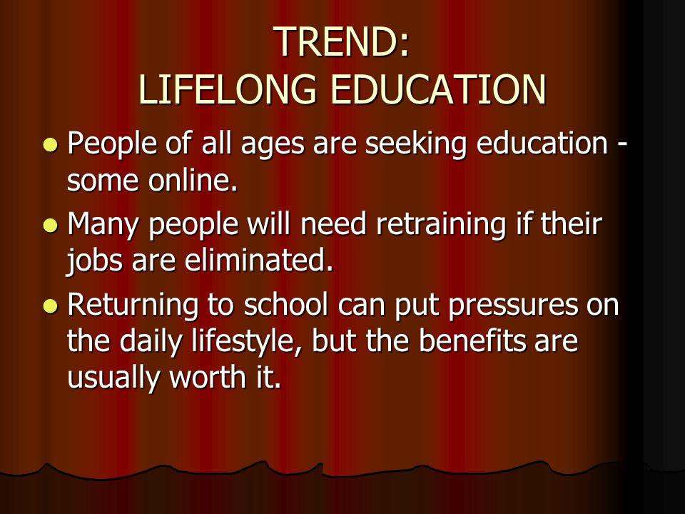 TREND: LIFELONG EDUCATION