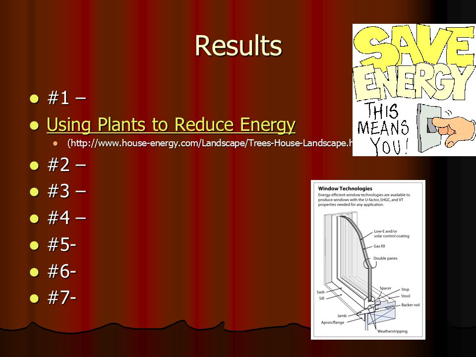 Results #1 – Using Plants to Reduce Energy #2 – #3 – #4 – #5- #6- #7-