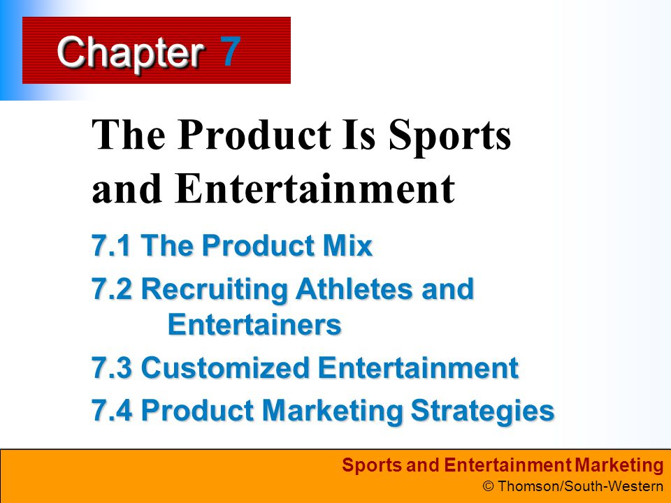 The Product Is Sports and Entertainment