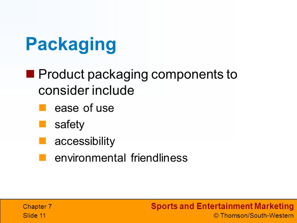 Packaging Product packaging components to consider include ease of use