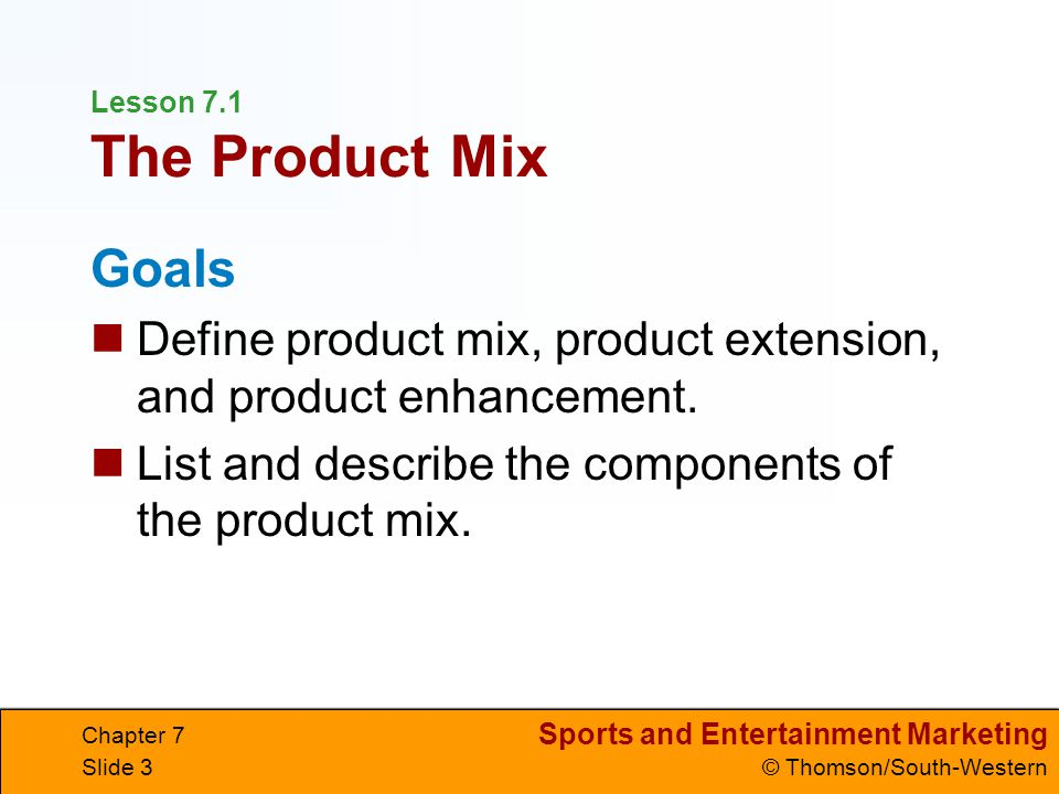 Goals Define product mix, product extension, and product enhancement.