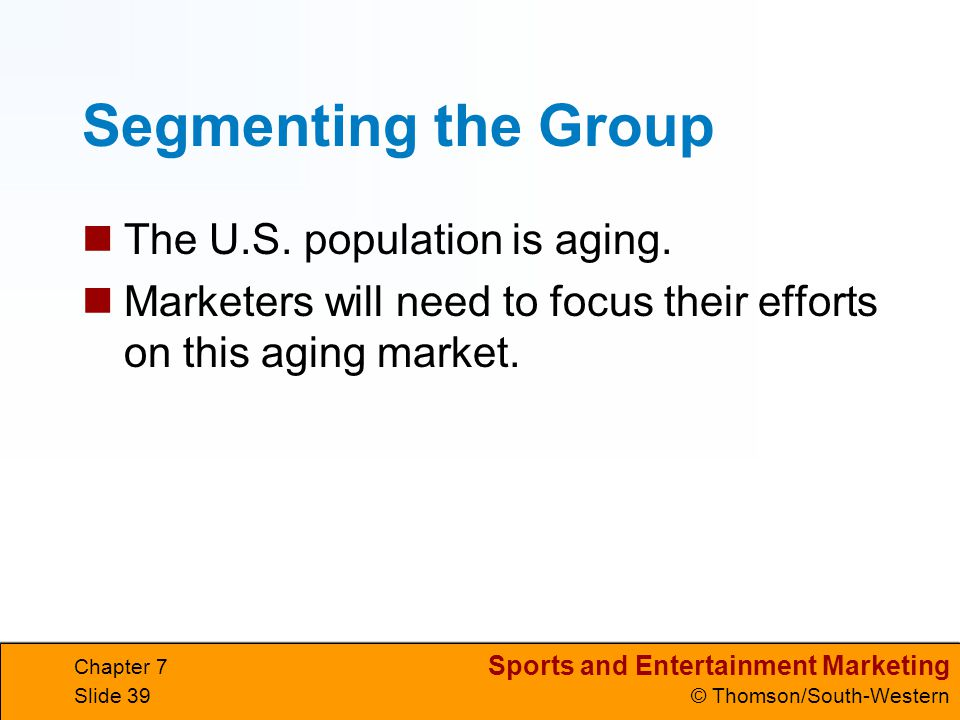 Segmenting the Group The U.S. population is aging.