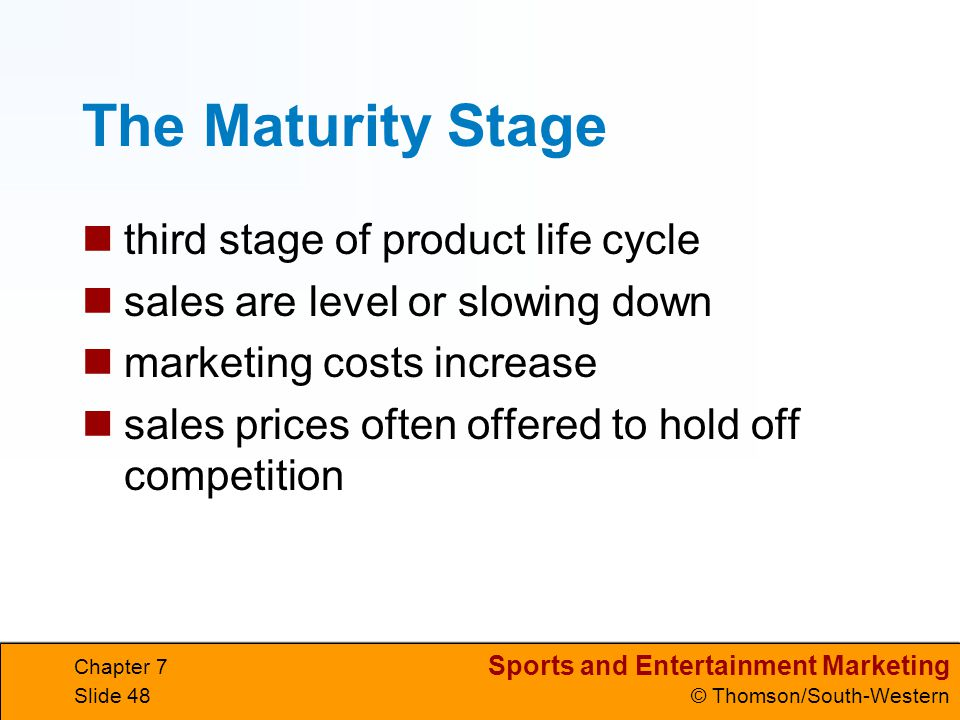 The Maturity Stage third stage of product life cycle