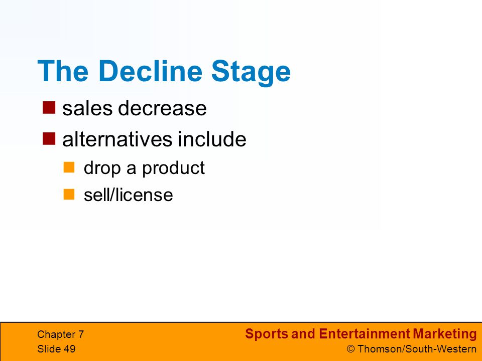 The Decline Stage sales decrease alternatives include drop a product