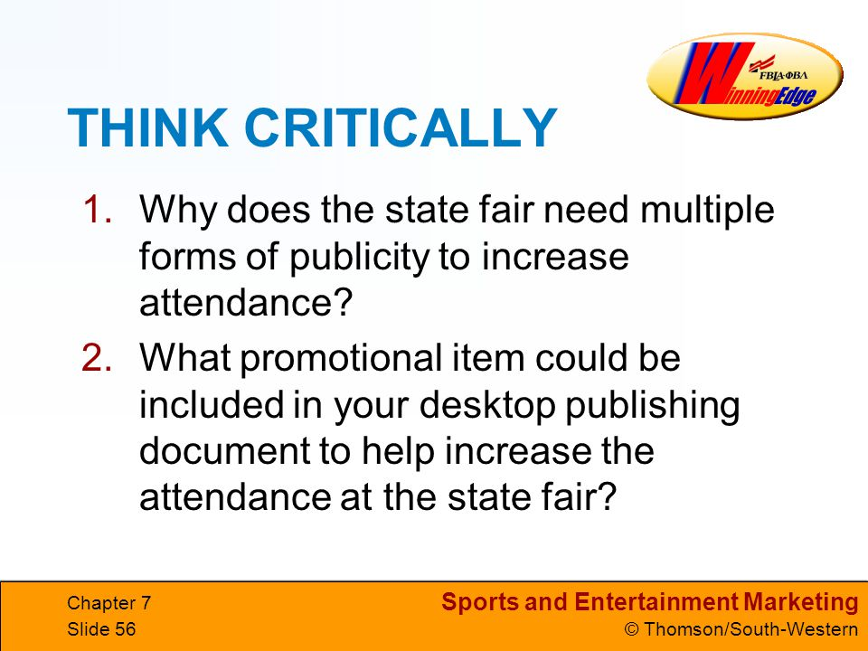 THINK CRITICALLY Why does the state fair need multiple forms of publicity to increase attendance