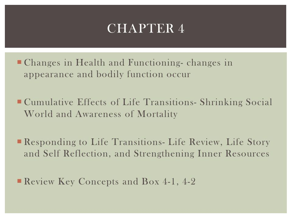 Chapter 4 Changes in Health and Functioning- changes in appearance and bodily function occur.