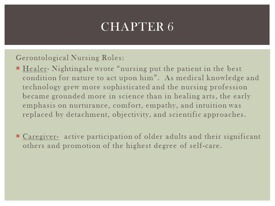 Chapter 6 Gerontological Nursing Roles: