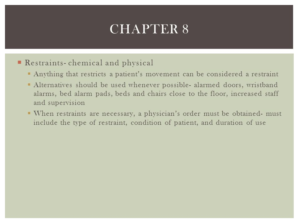 Chapter 8 Restraints- chemical and physical