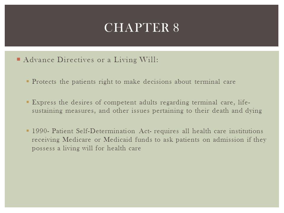 Chapter 8 Advance Directives or a Living Will: