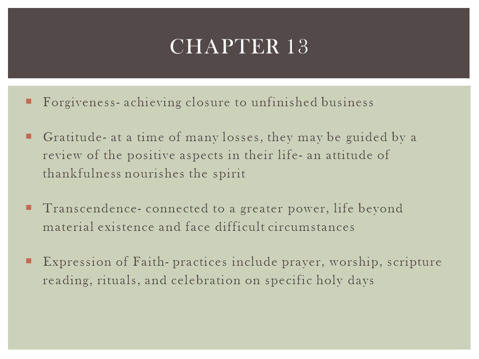 Chapter 13 Forgiveness- achieving closure to unfinished business
