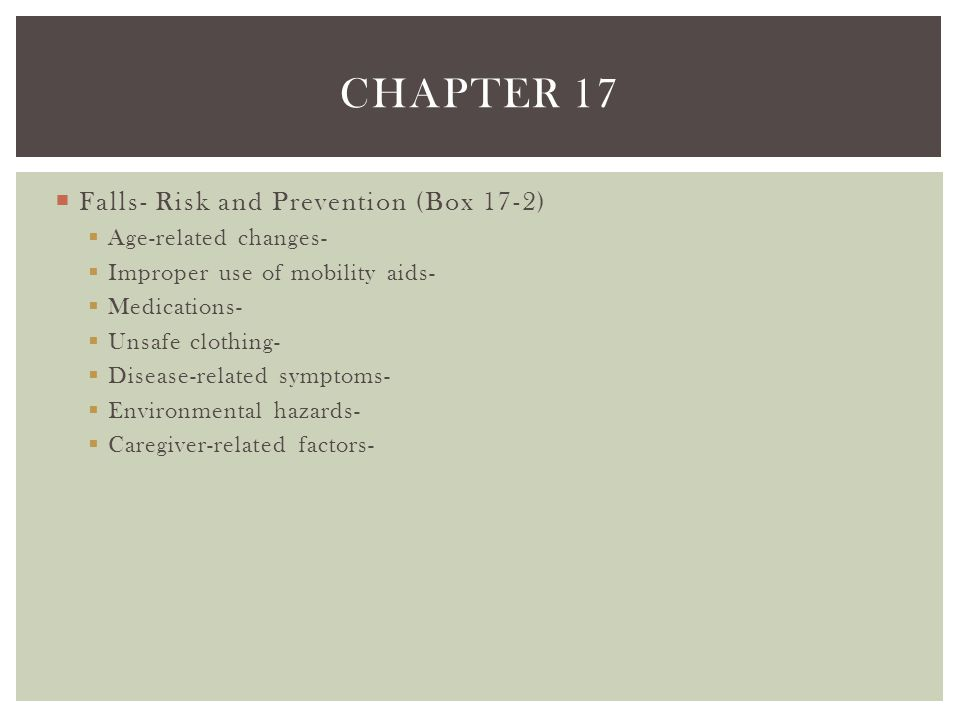 Chapter 17 Falls- Risk and Prevention (Box 17-2) Age-related changes-