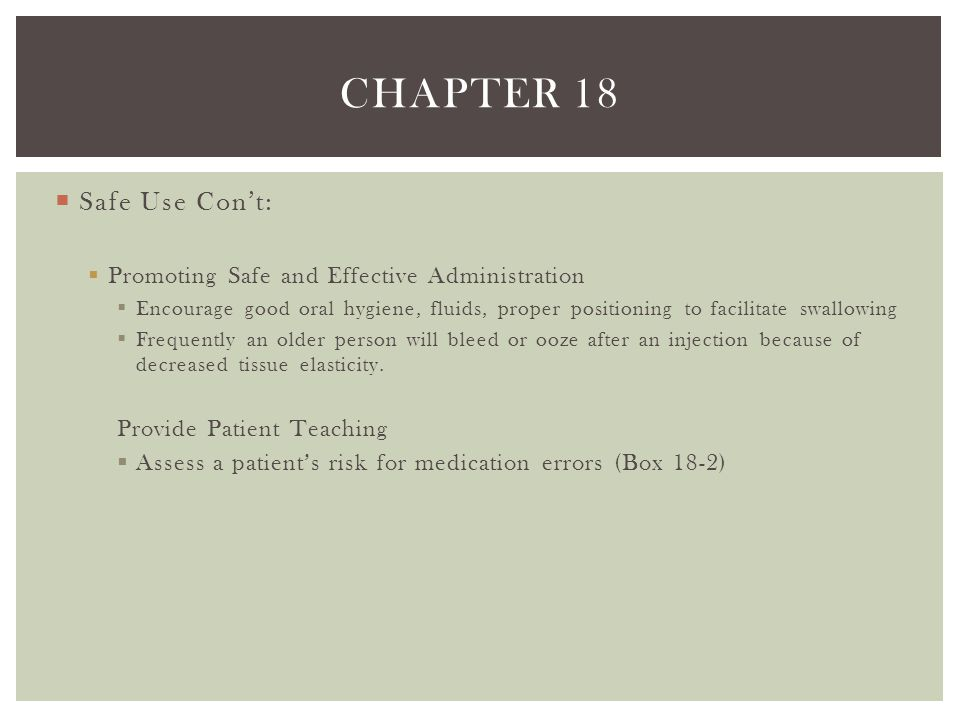 Chapter 18 Safe Use Con't: Promoting Safe and Effective Administration