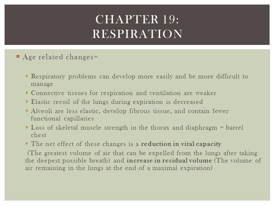 Chapter 19: respiration Age related changes=