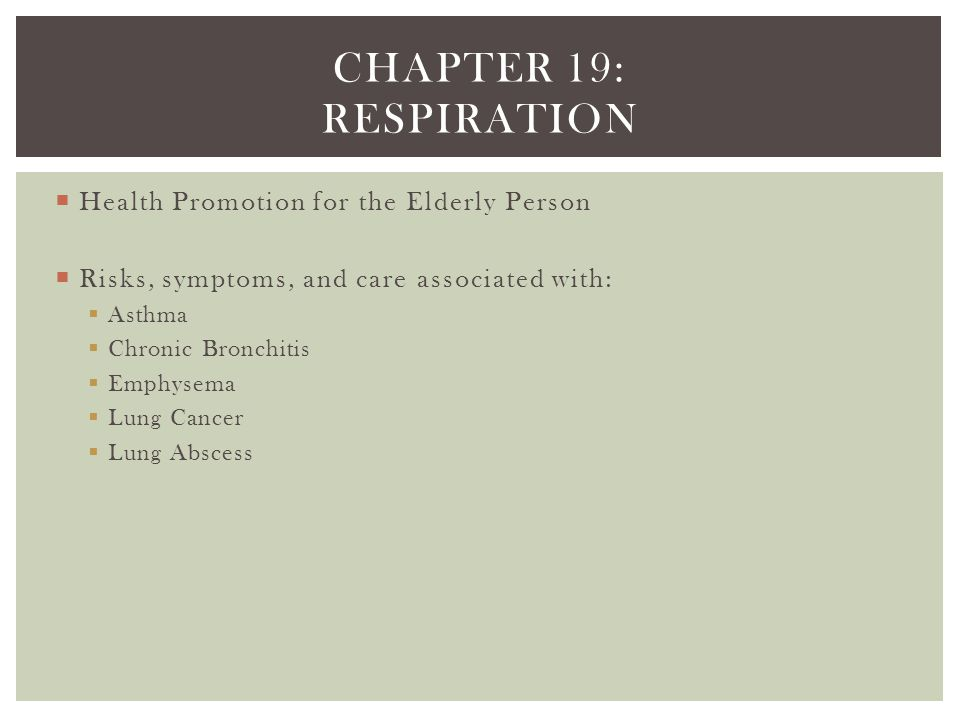 Chapter 19: respiration Health Promotion for the Elderly Person