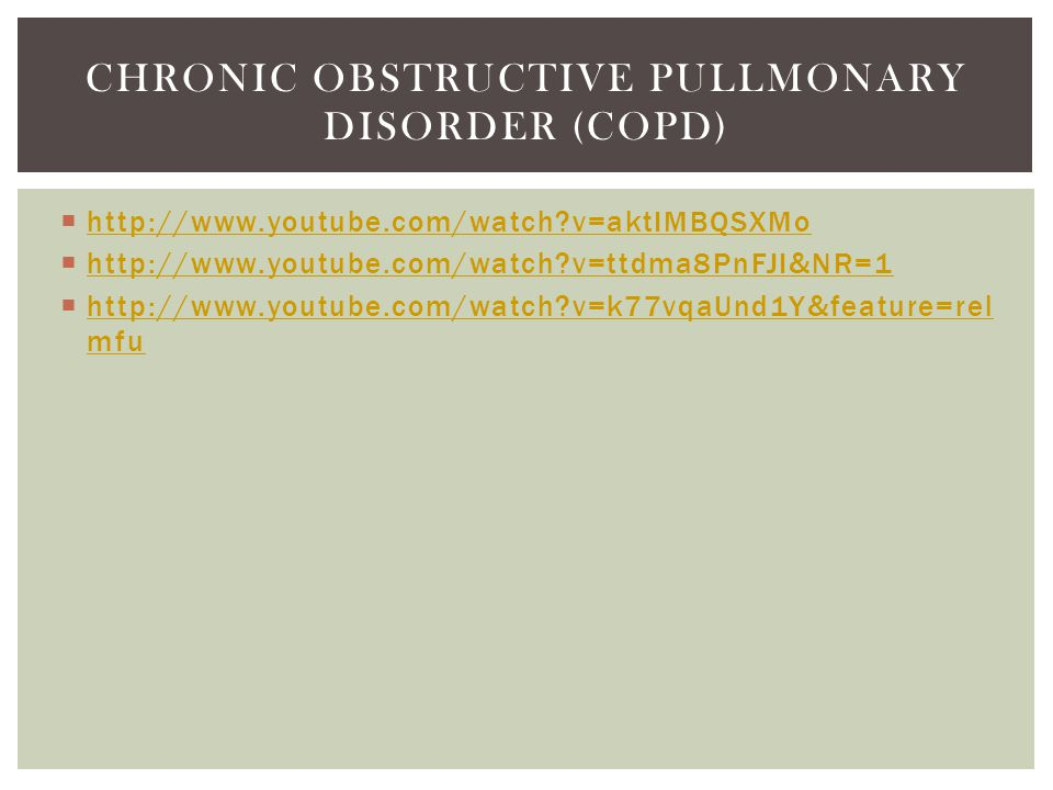Chronic obstructive pullmonary disorder (copd)