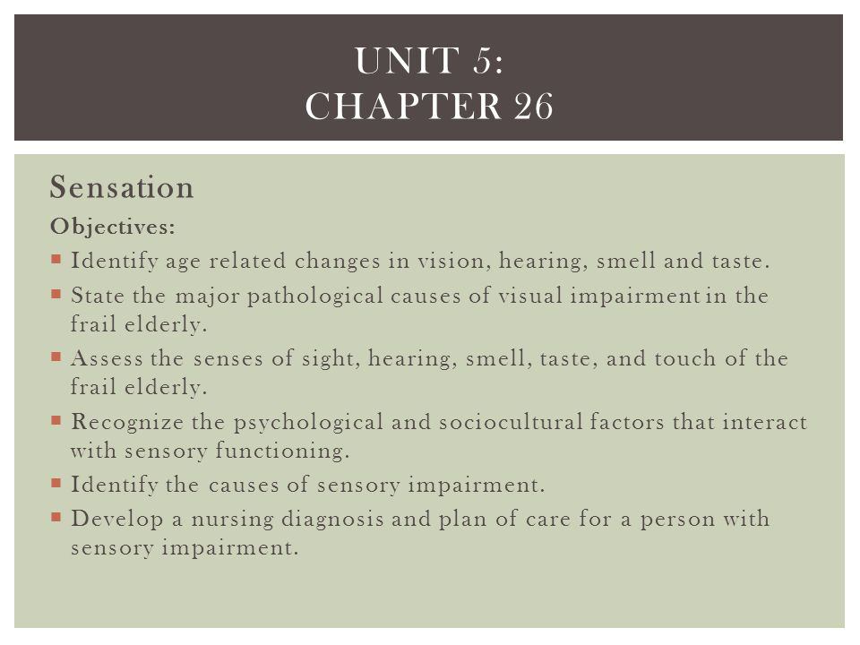 Unit 5: chapter 26 Sensation Objectives: