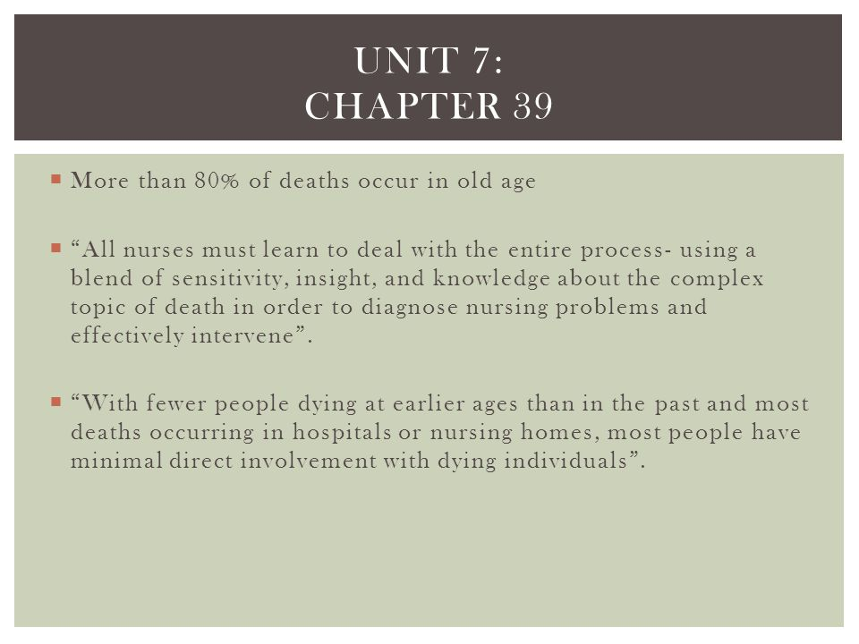 Unit 7: chapter 39 More than 80% of deaths occur in old age