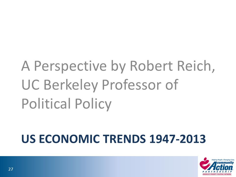A Perspective by Robert Reich, UC Berkeley Professor of Political Policy