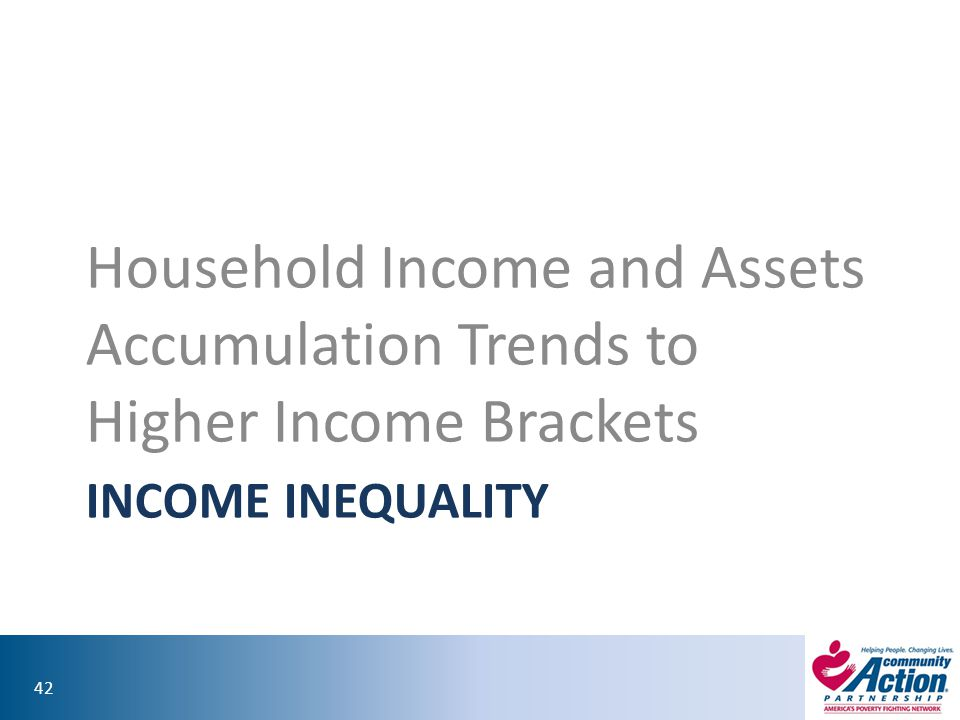 Household Income and Assets Accumulation Trends to Higher Income Brackets