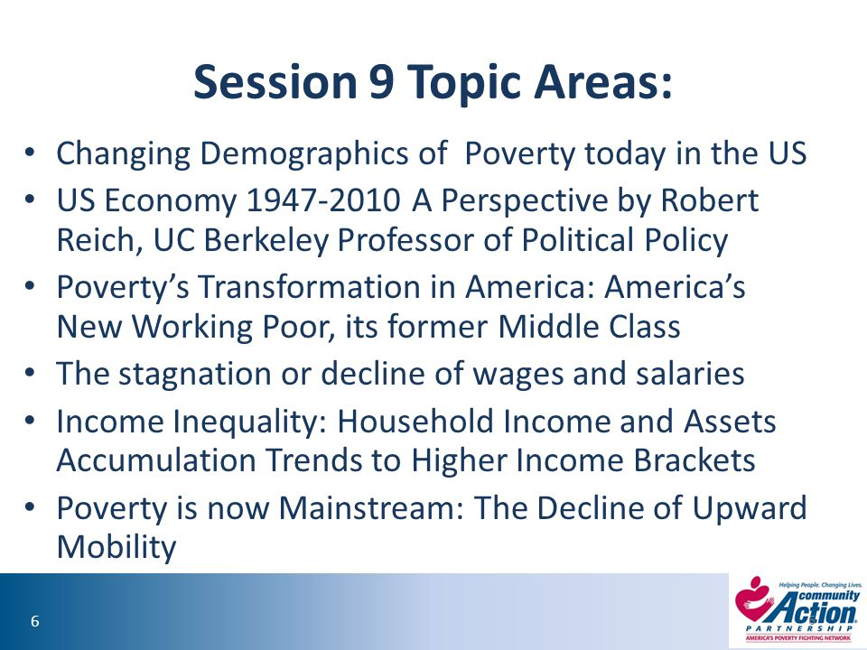 Session 9 Topic Areas: Changing Demographics of Poverty today in the US.