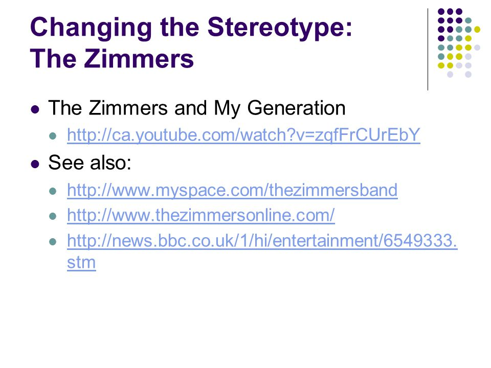 Changing the Stereotype: The Zimmers