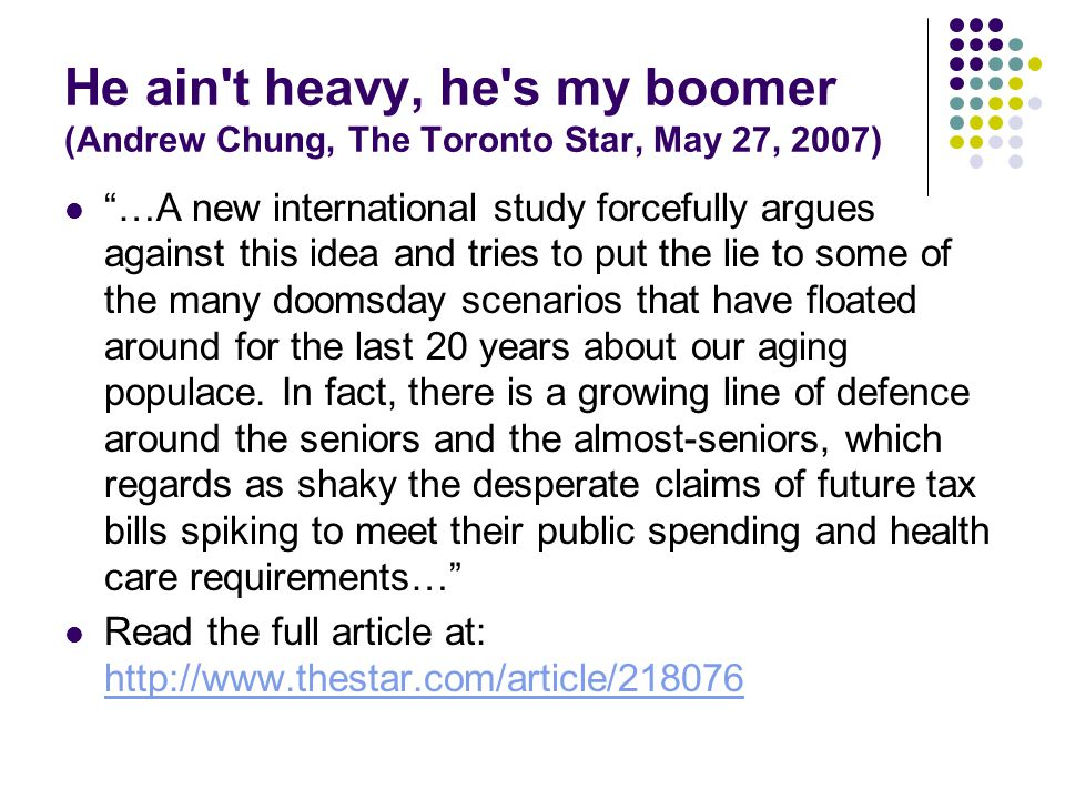 He ain t heavy, he s my boomer (Andrew Chung, The Toronto Star, May 27, 2007)