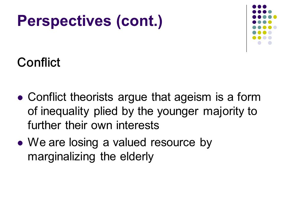 Perspectives (cont.) Conflict