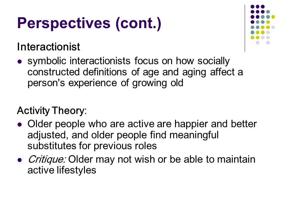 Perspectives (cont.) Interactionist