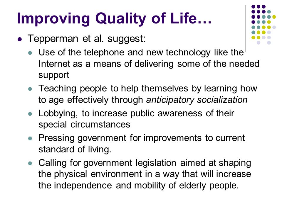Improving Quality of Life…
