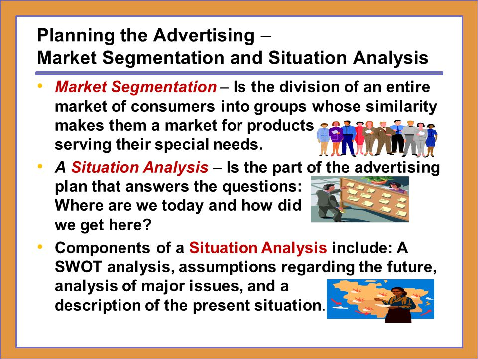 Planning the Advertising – Market Segmentation and Situation Analysis