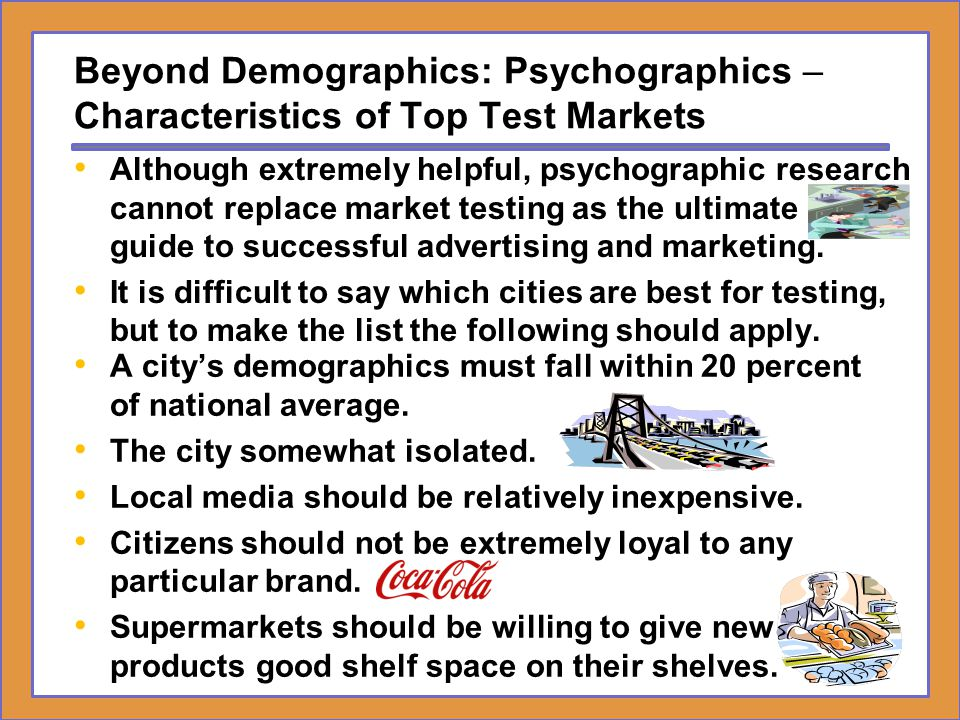 Beyond Demographics: Psychographics – Characteristics of Top Test Markets