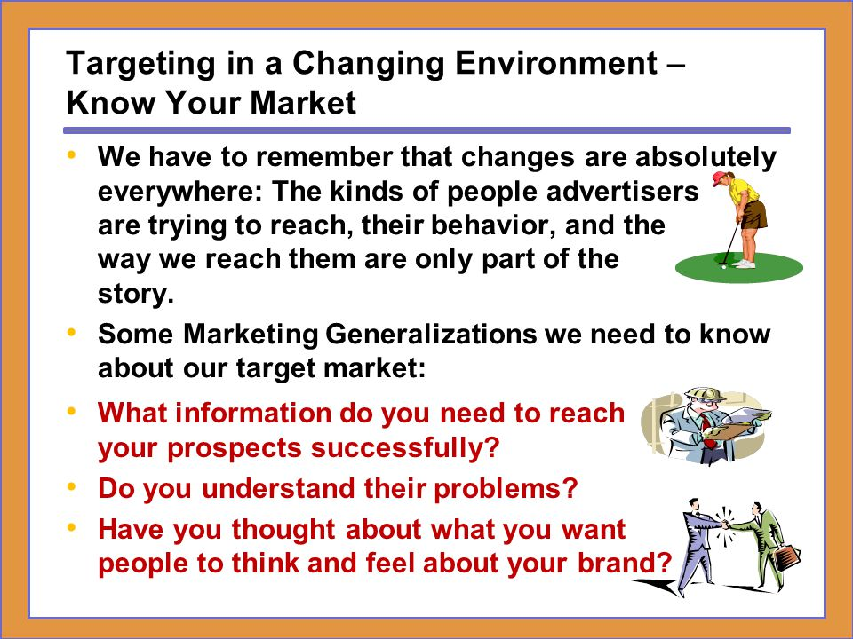 Targeting in a Changing Environment – Know Your Market