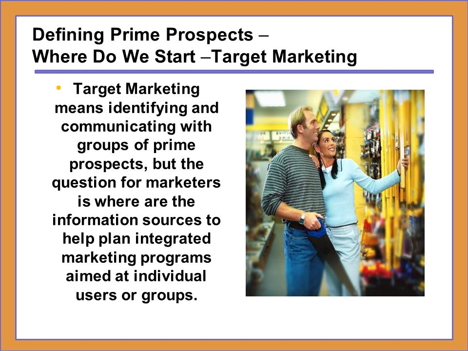Defining Prime Prospects – Where Do We Start –Target Marketing