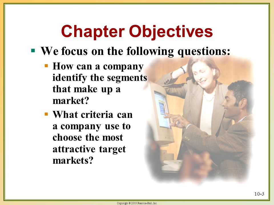 Chapter Objectives We focus on the following questions: