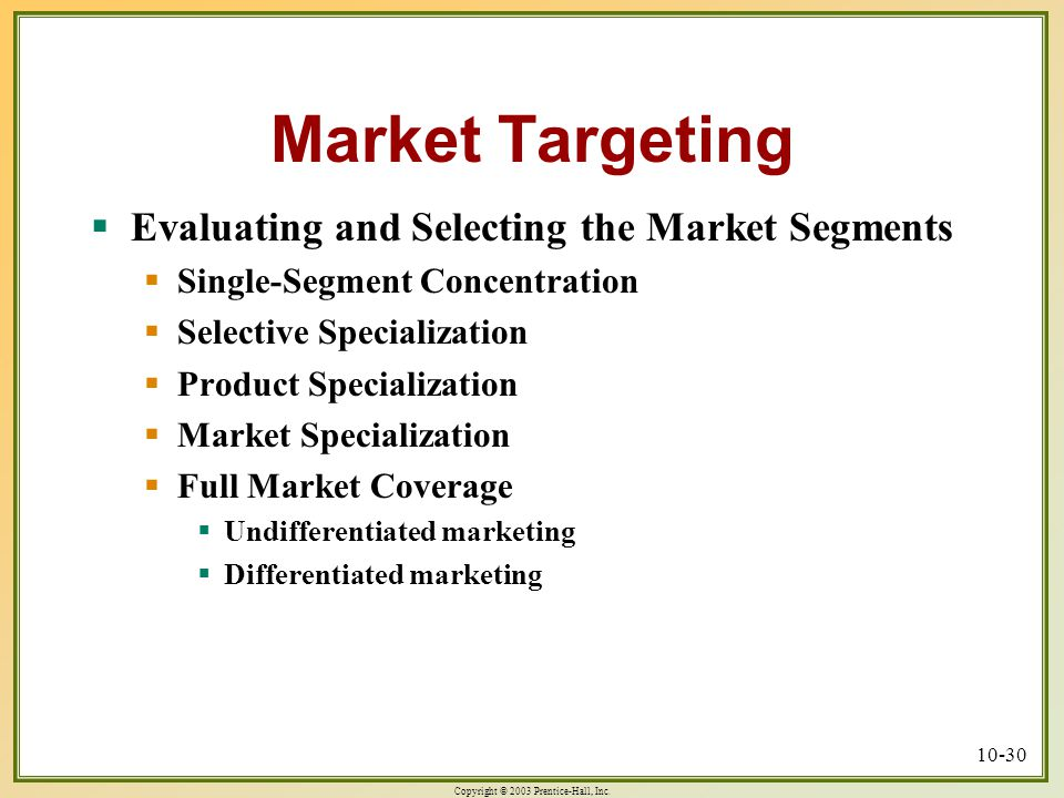 Market Targeting Evaluating and Selecting the Market Segments