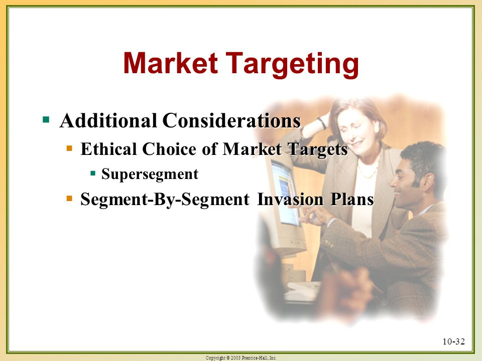 Market Targeting Additional Considerations