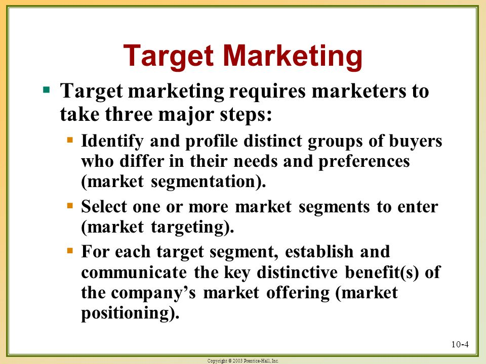 Target Marketing Target marketing requires marketers to take three major steps:
