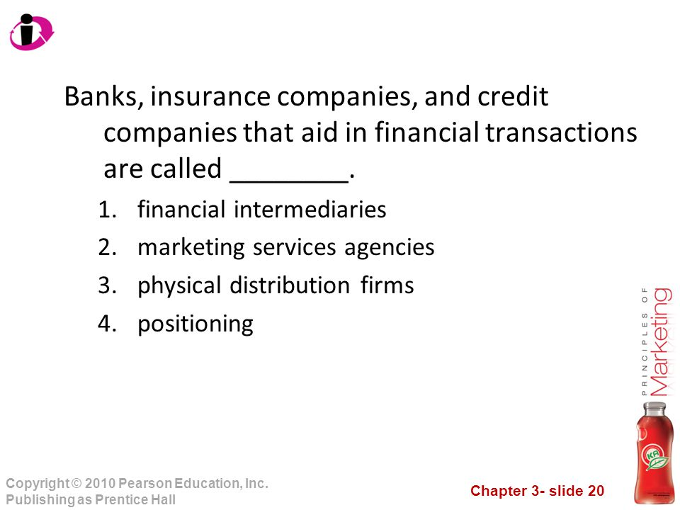Banks, insurance companies, and credit companies that aid in financial transactions are called ________.