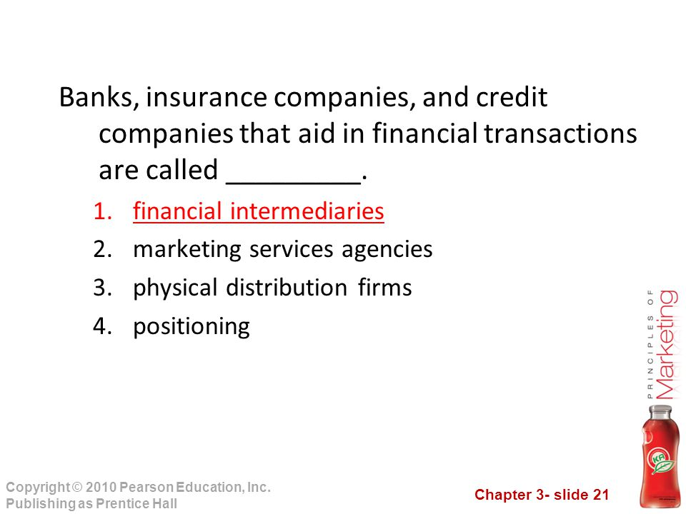 Banks, insurance companies, and credit companies that aid in financial transactions are called _________.