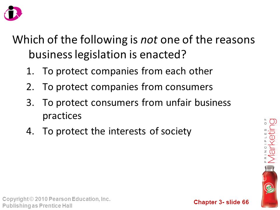 Which of the following is not one of the reasons business legislation is enacted