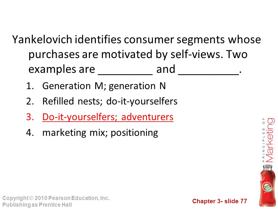 Yankelovich identifies consumer segments whose purchases are motivated by self-views. Two examples are _________ and __________.