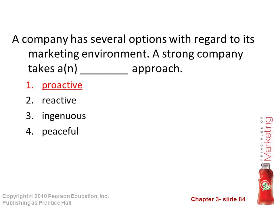 A company has several options with regard to its marketing environment