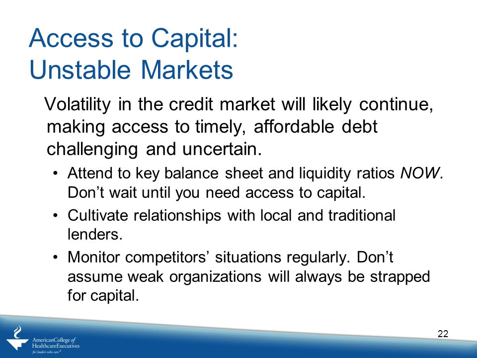 Access to Capital: Unstable Markets