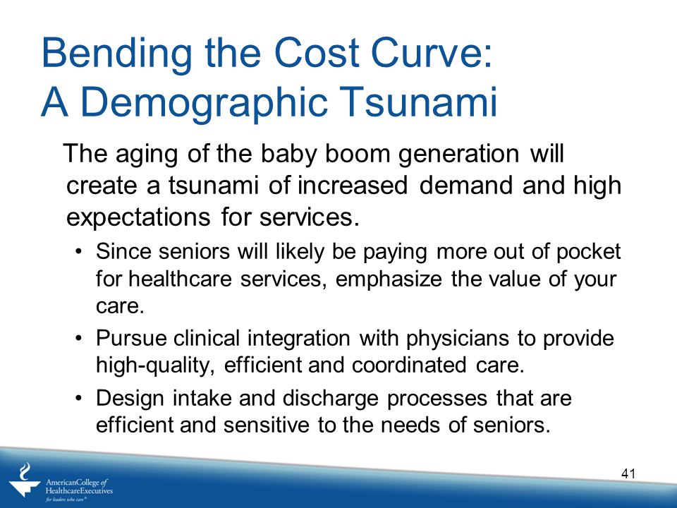 Bending the Cost Curve: A Demographic Tsunami