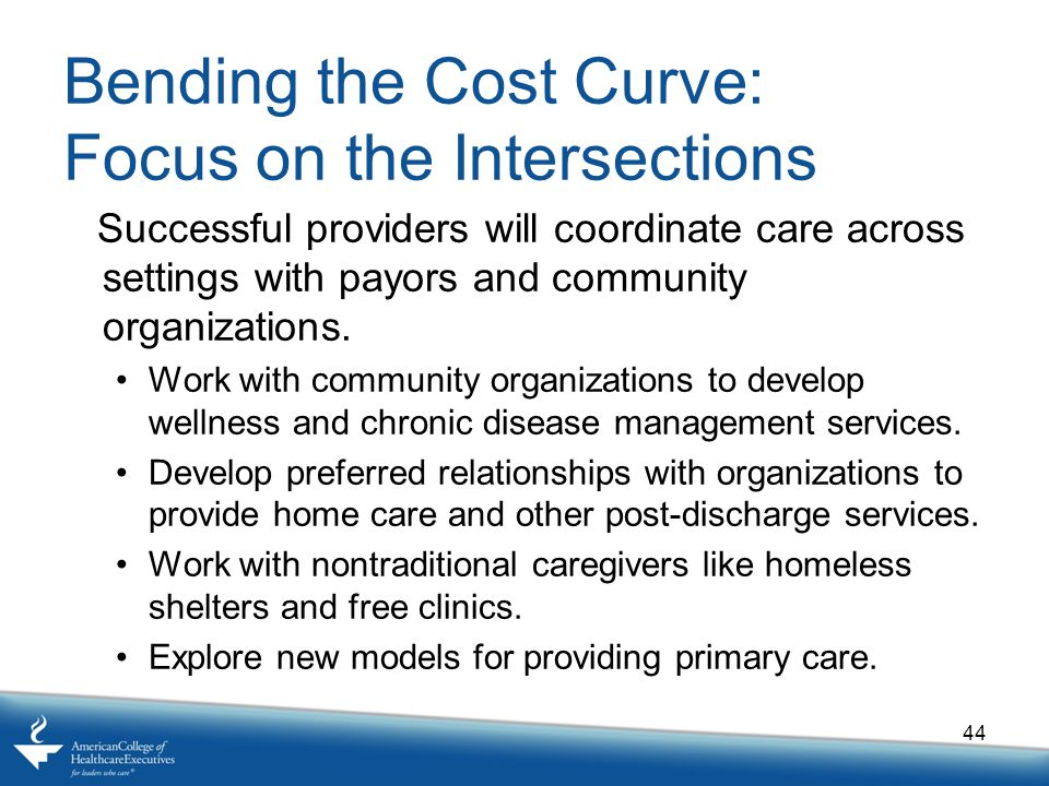 Bending the Cost Curve: Focus on the Intersections