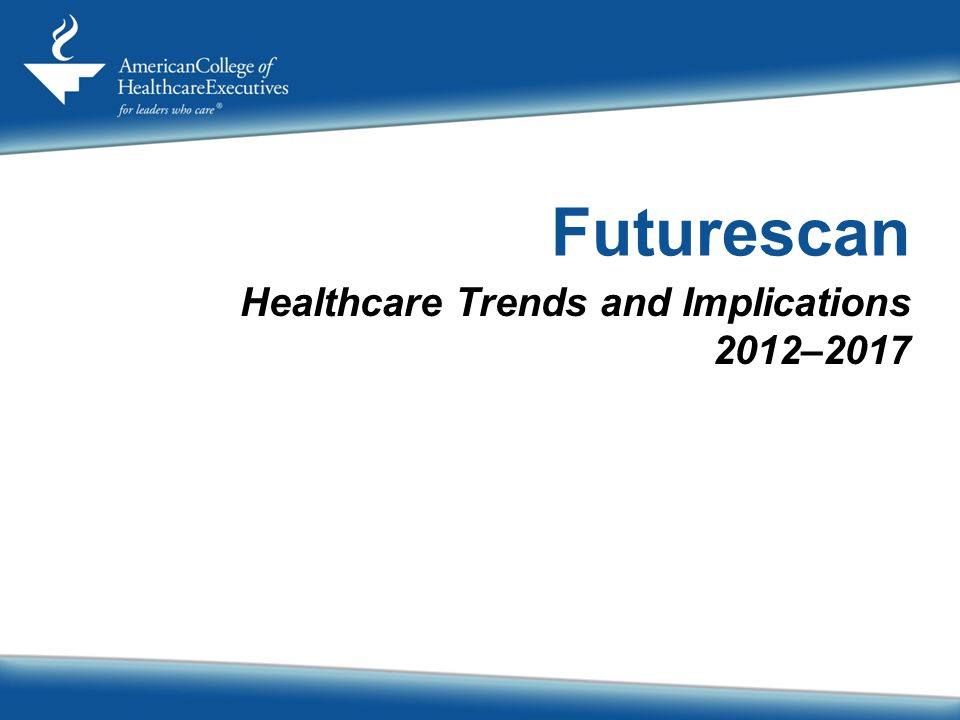 Healthcare Trends and Implications 2012–2017