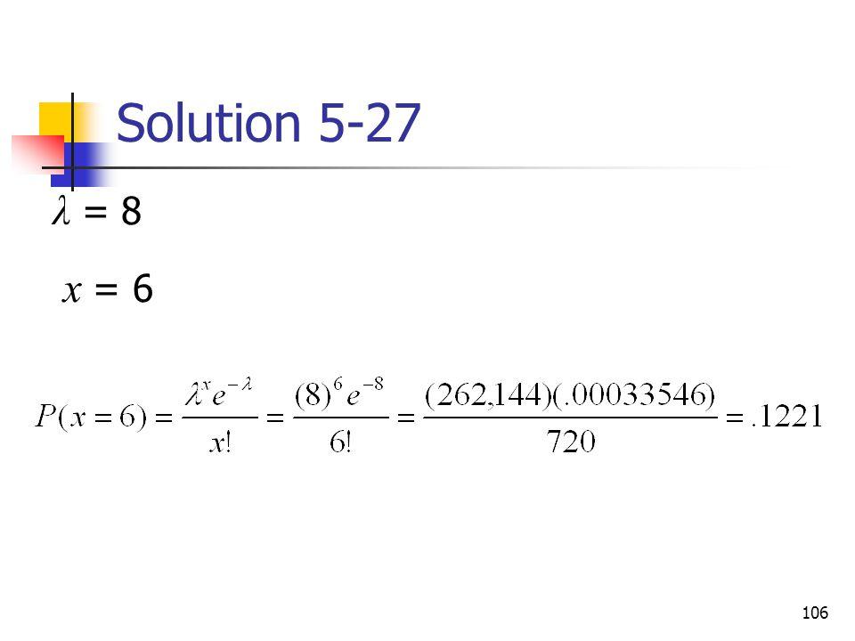 Solution 5-27 λ = 8 x = 6
