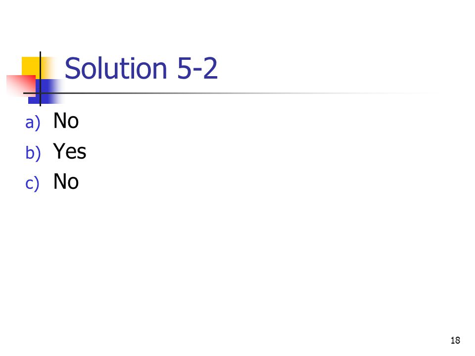 Solution 5-2 No Yes